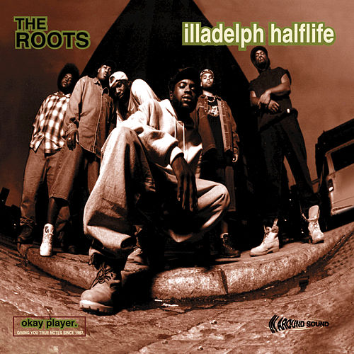Illadelph Halflife by The Roots