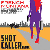 Shot Caller (Remix) by French Montana