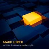 80's Hits: Rock Internacional en Inglés von Mark Leiber