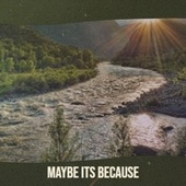 Maybe Its Because by Various Artists