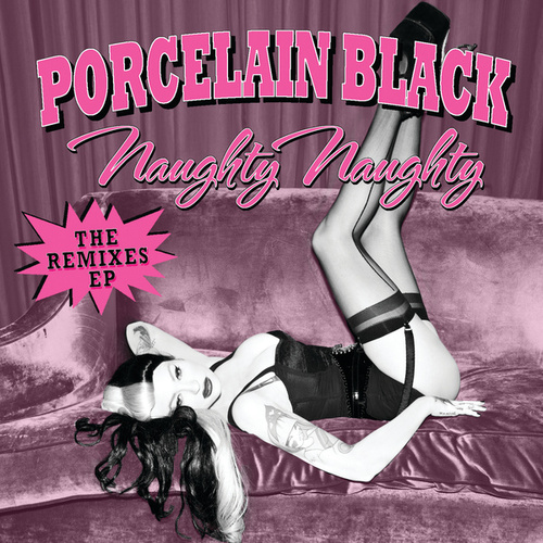 Naughty Naughty by Porcelain Black