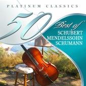 50 Best of Schubert, Mendelssohn, Schumann (Platinum Classics) by Various Artists