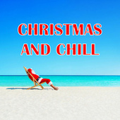 Christmas And Chill de Various Artists