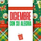 Diciembre Con Su Alegría by Various Artists