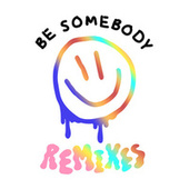 Be Somebody (Remixes) by Dillon Francis