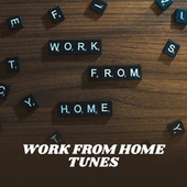 Work From Home Tunes by Various Artists
