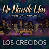 No Necesito Más (Versión Mariachi) von Los Crecidos