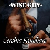 Cerchia Familiare de Wise Guy