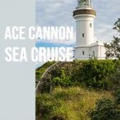 Ace Cannon Sea Cruise de Various Artists