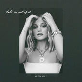 talk me out of it by Olivia Holt