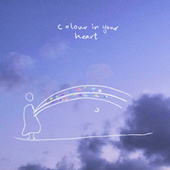Colour In Your Heart (Ellie Mason Remix) by Roo Panes