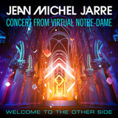 Welcome To The Other Side (Concert From Virtual Notre-Dame) von Jean-Michel Jarre