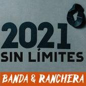 2021 Sin Límites: Banda & Ranchera by Various Artists