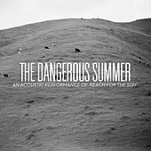 An Acoustic Performance Of Reach For The Sun de The Dangerous Summer