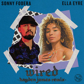 Wired (Hayden James Remix, Extended) by Sonny Fodera