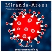Covid-19 (Cuarentena Día 8) fra Miranda!