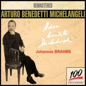 Arturo Benedetti Michelangeli 8 - Brahms von Arturo Benedetti Michelangeli