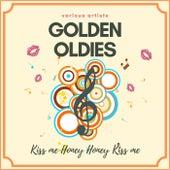 Kiss Me Honey Honey Kiss Me (Golden Oldies) de Various Artists
