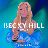 Space (Remixes) by Becky Hill