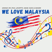 We Love Malaysia von Asmidar