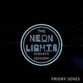 The Neon Lights Acoustic Sessions (Live) by Priory Jones