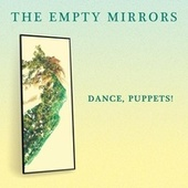 Puppets, Dance! by The Empty Mirrors