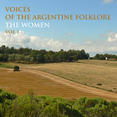Voices of the Argentine Folklore- The Women, vol 1 de Various Artists