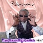 Your Love Is Right on Time by Christopher