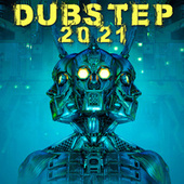 Dubstep 2021 by Various Artists