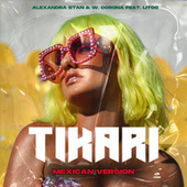 Tikari (Mexican Version) by Alexandra Stan