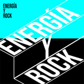 Energía y Rock by Various Artists