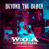 W:O:A Acoustic Clash (The Lockdown Session) von Beyond The Black