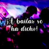 ¡A bailar se ha dicho! by Various Artists