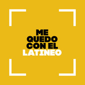 Me Quedo con el Latineo by Various Artists