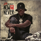 Now Or Never by 24Heavy