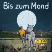 Bis zum Mond de Dikka