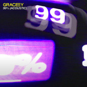 99% (Acoustic) by Gracey