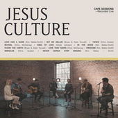 Cafe Sessions von Jesus Culture