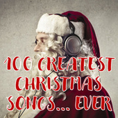 100 Greatest Christmas Songs... Ever de Various Artists