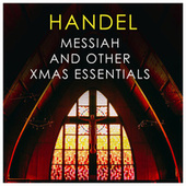 Handel - Messiah and other Xmas Essentials by George Frideric Handel