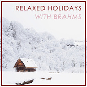 Relaxed Holidays with Brahms by Johannes Brahms
