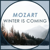 Mozart - Winter Is Coming by Wolfgang Amadeus Mozart