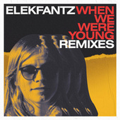 When We Were Young (Remixes) de Elekfantz