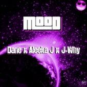 Mood (feat. J-Why & Aleeka J) by Dane