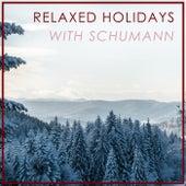 Relaxed Holidays with Schumann von Robert Schumann