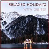 Relaxed Holidays with Grieg de Edvard Grieg
