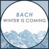 Bach - Winter Is Coming von Johann Sebastian Bach