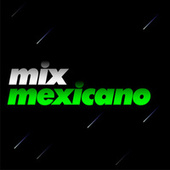 Mix Mexicano by Various Artists