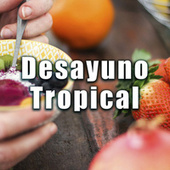 Desayuno Tropical de Various Artists