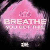 Breathe You Got This di The Score